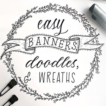 Easy Banner, Doodles, and Wreaths